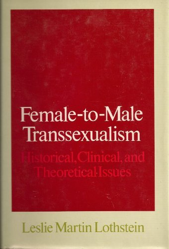 9780710094766: Female-to-male transsexualism: Historical, clinical, and theoretical issues