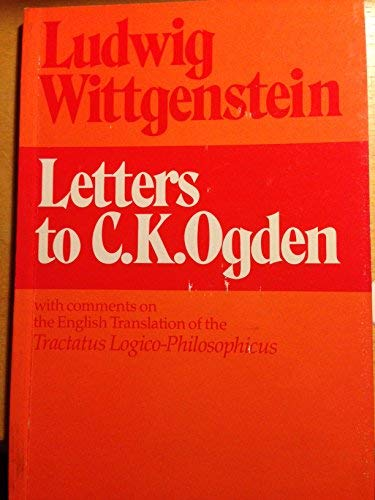 Letters to C.K. Ogden With Comments on the English Translation of the Tractatus ...