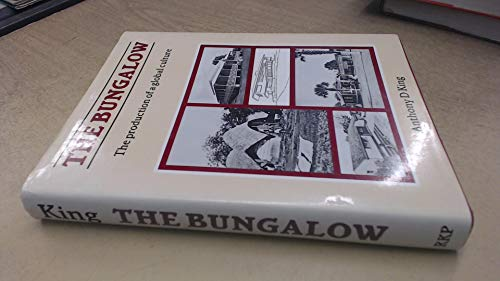 9780710095381: The Bungalow: The Production of a Global Culture