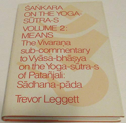 9780710095398: 002: Sankara on the Yoga-Sutra-S: Means, the Vivarana Sub-Commentary to Vyasa-Bhasya on the Yoga-Sutra-S of Patanjali : Samadhi-Pada