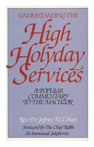 Understanding the High Holyday Services: A Popular: Jeffrey M. Cohen