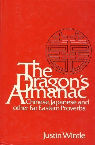 9780710095718: The Dragon's Almanac: Chinese, Japanese and Other Far Eastern Proverbs