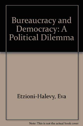 9780710095732: Bureaucracy and democracy: A political dilemma