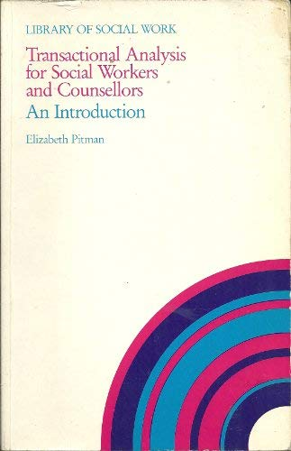 Transactional Analysis for Social Workers and Counsellors: Pitman, Elizabeth