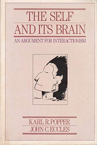 9780710095848: The Self and Its Brain: Argument for Interactionism