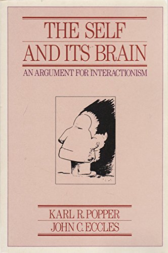 The Self and Its Brain: Argument for: Eccles, Sir John