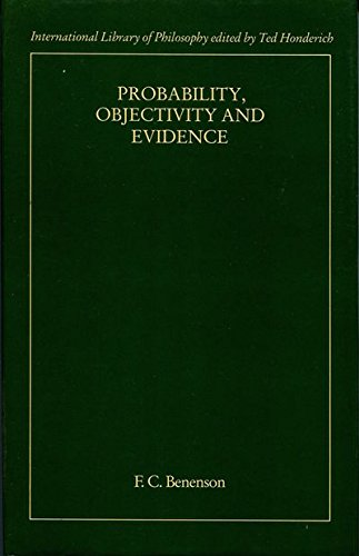 9780710095985: Probability, Objectivity and Evidence (International Library of Philosophy)