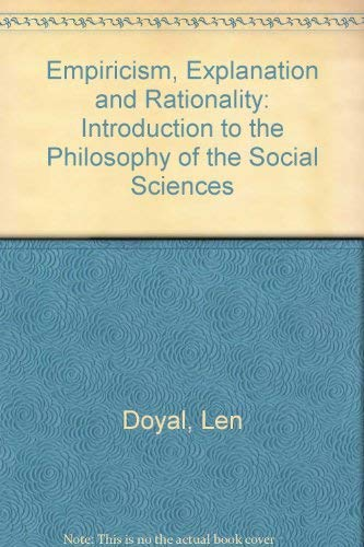 9780710096463: Empiricism, Explanation, and Rationality: An Introduction to the Philosophy of the Social Sciences