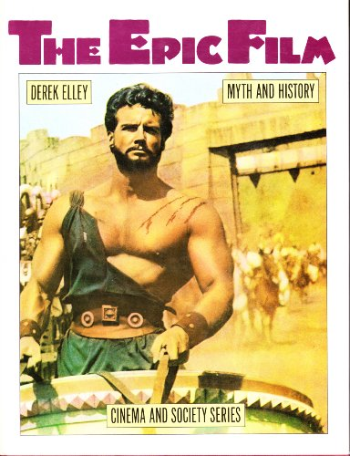 9780710096562: The Epic Film: Myth and History (Cinema & Society)