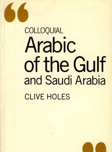9780710097095: The Colloquial Arabic of the Gulf and Saudi Arabia (Colloquial Series) (English and Arabic Edition)