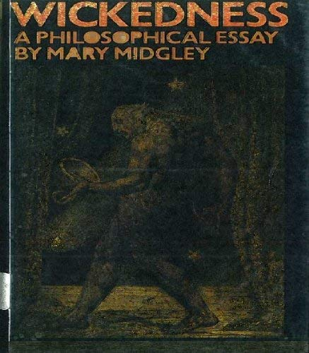 Wickedness: A Philosophical Essay (071009759X) by Mary Midgley