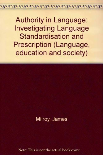 9780710097613: Authority in language: Investigating language prescription and standardisation (Language, education, and society)
