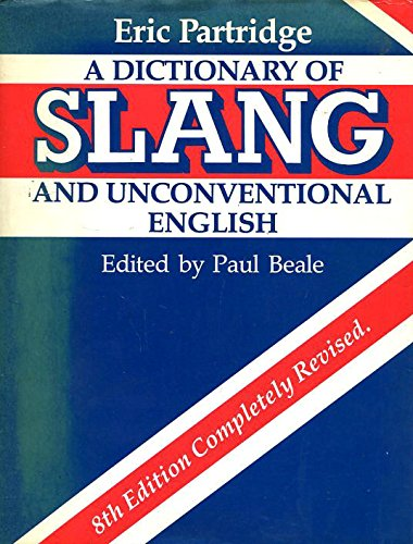 9780710098207: A Dictionary of Slang and Unconventional English