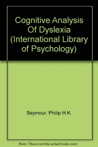 Cognitive Analysis of Dyslexia: Philip H.K. Seymour