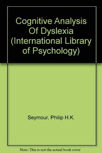 Cognitive Analysis Of Dyslexia: Philip H.K. Seymour