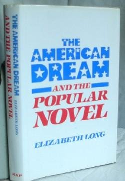 The American Dream and the Popular Novel: Long, Elizabeth