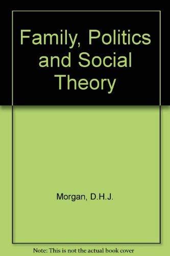 9780710099433: The Family, Politics, and Social Theory