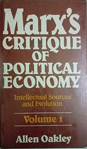 9780710099440: 001: Marx's Critique of Political Economy: Intellectual Sources and Evolution : 1844 to 1860 (International library of economics)