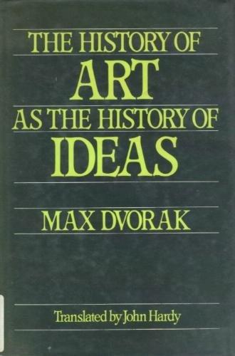 History of Art As a History of Ideas: Max Dvorak