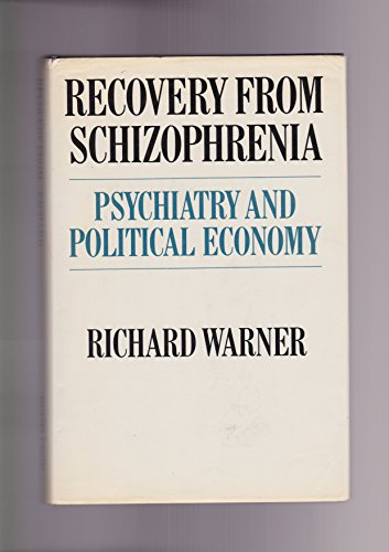 9780710099792: Recovery from Schizophrenia: Psychiatry and Political Economy