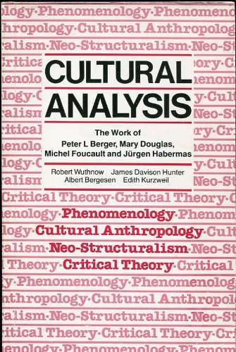 Cultural Analysis: The Work of Peter L.: Robert Wuthnow, etc.