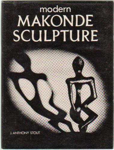 Modern Makonde Sculpture: J. Anthony Stout