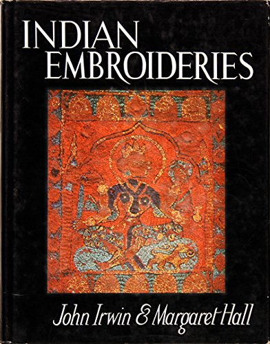 Indian Embroideries (0710101589) by Irwin, John; Hall, Margaret