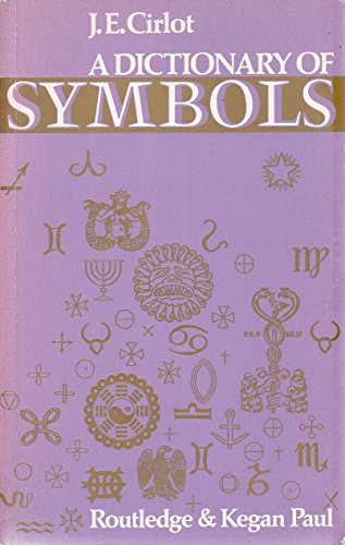 A Dictionary Of Symbols By Cirlot Je Routledge Kegan Paul