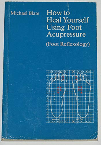 9780710200273: How to heal yourself using foot acupressure (foot reflexology)