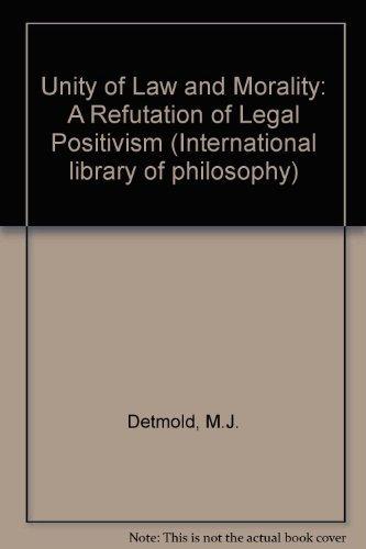 9780710200303: Unity of Law and Morality: A Refutation of Legal Positivism (International library of philosophy)