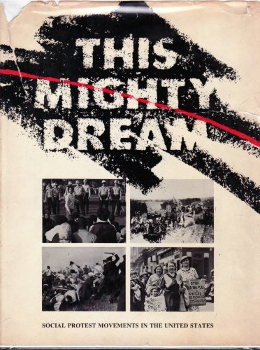 This Mighty Dream: Social Protest Movements in the United States: Adamson, Madeleine & Seth Borgos