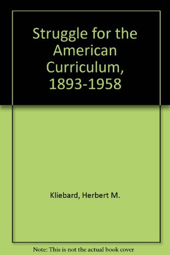 9780710200556: Struggle for the American Curriculum, 1893-1958