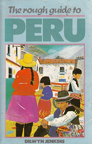 9780710200587: The Rough Guide to Peru (Rough Guides)