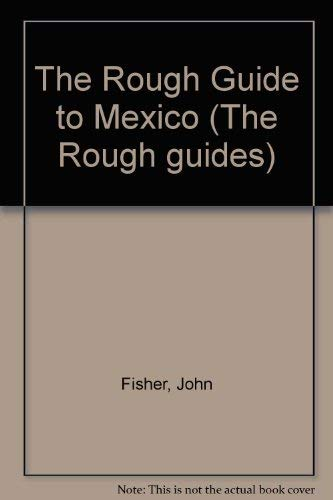 9780710200594: The Rough Guide to Mexico (The Rough guides)