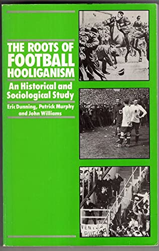 9780710201461: Roots of Football Hooliganism