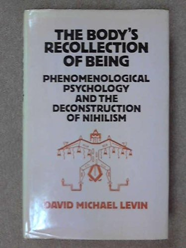 9780710201492: Body's Recollection of Being: Phenomenological Psychology and the Deconstruction of Nihilism