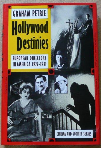 9780710201614: Hollywood Destinies: European Directors in America, 1922-1931 (Cinema and society)