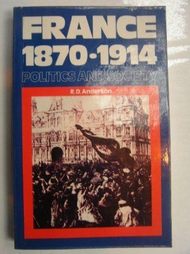 9780710201751: France 1870-1914: Politics and Society