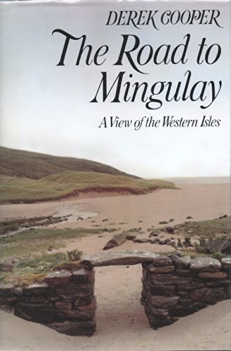 THE ROAD TO MINGULAY : a View of the Western Isles