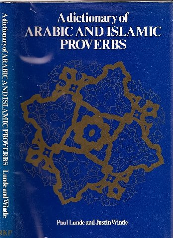9780710201799: A Dictionary of Arabic and Islamic Proverbs
