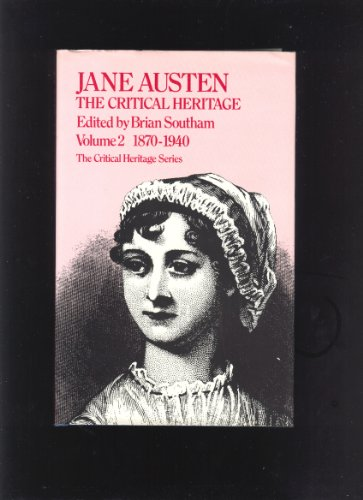 2: Jane Austen: The Critical Heritage, 1870-1940: B. C. Southam