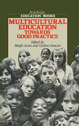 Multicultural Education: Towards Good Practice (Routledge Education: R. K. Arora