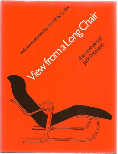 View from a Long Chair. The Memoirs.: Jack Pritchard.