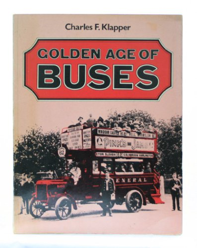 Golden Age of Buses: Klapper, Charles F.