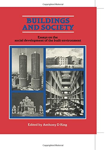 9780710202345: Buildings and Society: Essays on the Social Development of the Built Environment