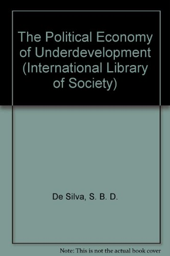 9780710202734: The Political Economy of Underdevelopment (International Library of Society)