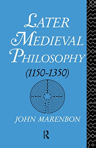 9780710202864: Later Medieval Philosophy: (1150-1350) An Introduction