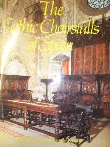 The Gothic Choirstalls of Spain.