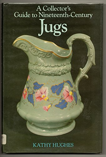 9780710203021: A Collector's Guide to Nineteenth-Century Jugs