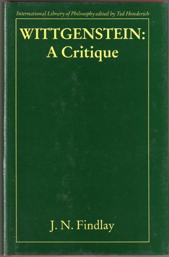 Wittgenstein: A Critique (International Library of Philosophy) (0710203306) by John Nicmeyer Findlay